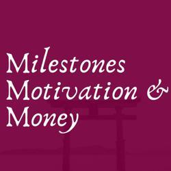 Milestones Motivation & Money Clubhouse