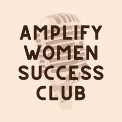 AMPLIFY WOMEN SUCCESS  Clubhouse