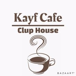 Kayf Cafe Clubhouse