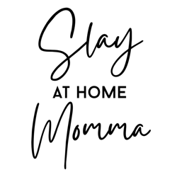 Slay At Home Momma Clubhouse