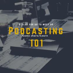 Podcasting 101 Clubhouse