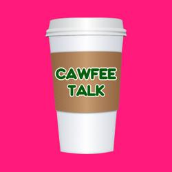 CAWFEE TALK Clubhouse