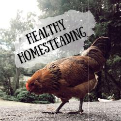 Healthy Homesteading  Clubhouse