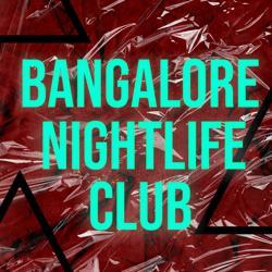 BANGALORE NIGHTLIFE CLUB Clubhouse