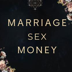 Marriage, Sex, Money  Clubhouse