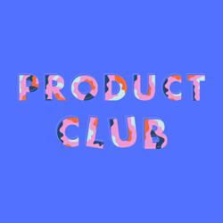 Product Club Clubhouse