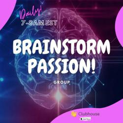 Brainstorm Passion!  Clubhouse