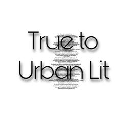 True to Urban Lit Clubhouse