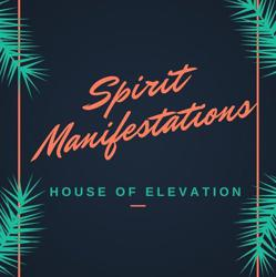 Spirit Manifestations: House of Elevation Clubhouse