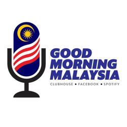 Good Morning Malaysia Clubhouse