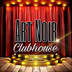 Art Noir Clubhouse