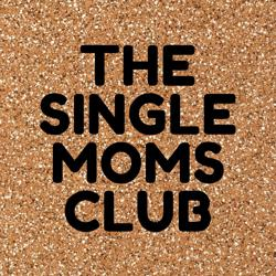 The Single Mom's Club Clubhouse