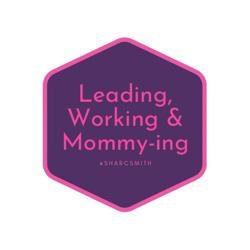 Leading, Working, and Mommying Clubhouse
