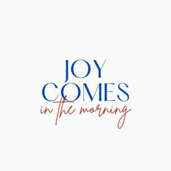 Joy Comes In The Morning Clubhouse
