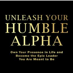 Unleash Your Humble Alpha Clubhouse