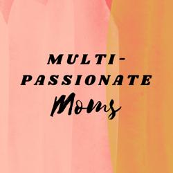 Multi-Passionate Moms  Clubhouse