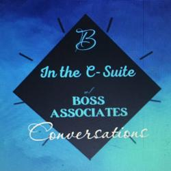 Conversations In the C Suite w/Boss Associates Clubhouse