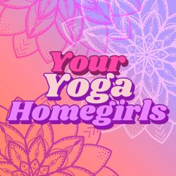 Your Yoga Homegirls Clubhouse