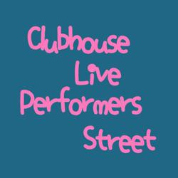 """CH """"LIVE"""" Performers St. Clubhouse"""