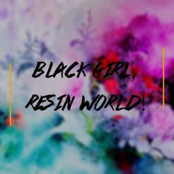 Black Girl Resin World  Clubhouse