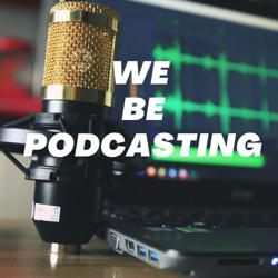 We Be Podcasting Clubhouse