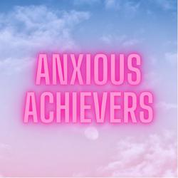 Anxious Achievers Clubhouse