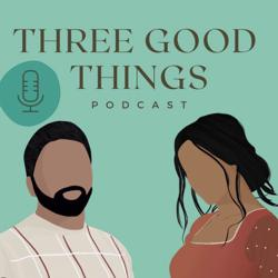 Three Good Things Podcast  Clubhouse