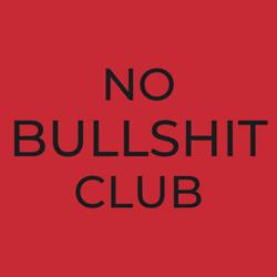 NO BULLSHIT CLUB Clubhouse