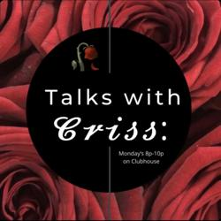 Talks with Criss Clubhouse