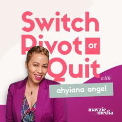 Switch, Pivot or Quit Clubhouse