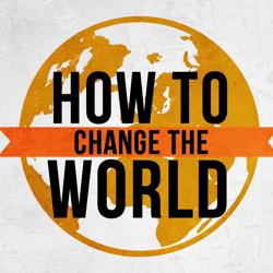 How to Change The World Clubhouse