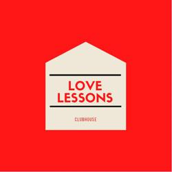 Love Lessons  Clubhouse
