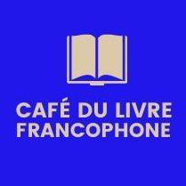 CAFÉ DU LIVRE FRANCOPHONE Clubhouse
