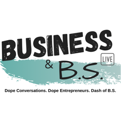 Business & B.S. Live!  Clubhouse