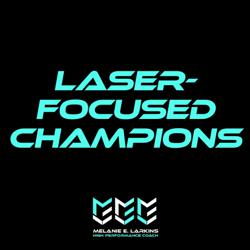 LASER-FOCUSED CHAMPIONS Clubhouse