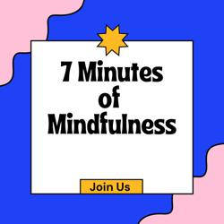 7 Minutes of Mindfulness  Clubhouse