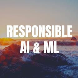 Responsible AI & ML Clubhouse