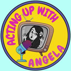 Acting Up with Angela Clubhouse