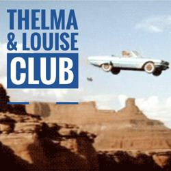 Thelma & Louise Clubhouse