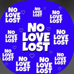 NO LOVE LOST  Clubhouse
