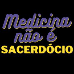 Medicina não é Sacerdócio  Clubhouse