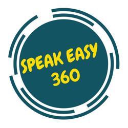 SPEAK EASY 360 Clubhouse