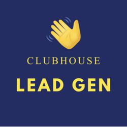 Easy Lead Generation  Clubhouse