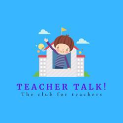 Teacher Talk! Clubhouse