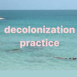 decolonization practice  Clubhouse