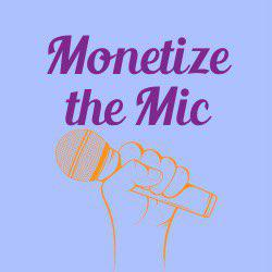 Monetize the Mic  Clubhouse