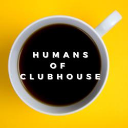 HUMANS OF CH Clubhouse