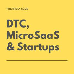 DTC, MicroSaaS & Startups Clubhouse