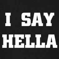 """I say """"Hella"""" Clubhouse"""