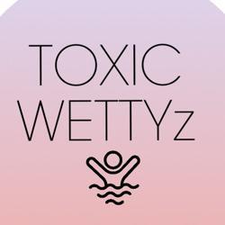 TOXIC WETTYz Clubhouse